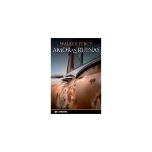 Amor en las ruinas/ Love in the ruins (Ciudadela Narrativa