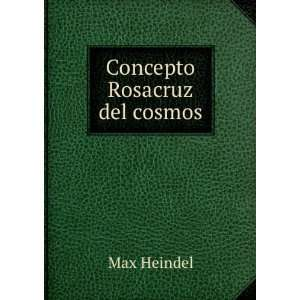 Concepto Rosacruz del cosmos Max Heindel Books
