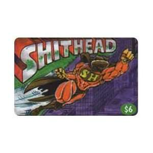Collectible Phone Card $6. Shithead Flying Cartoon Superhero With