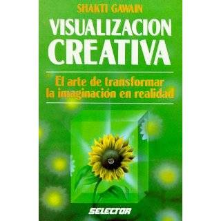 Visualizacion Creativa by Shakti Gawain and Monica Stevens