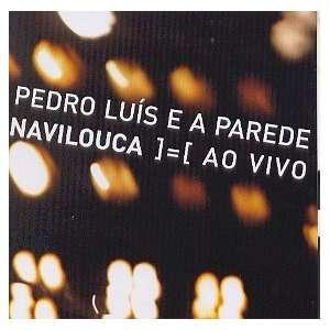 pedro Luis / Parede   Navilouca Ao Vivo PEDRO / PAREDE