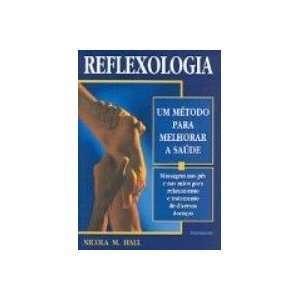Reflexologia: um Método para Melhorar a Saúde (9788531512254): Books