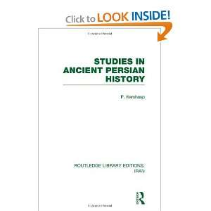 History (RLE Iran A) (Volume 7) (9780415608435) P. Kershasp Books