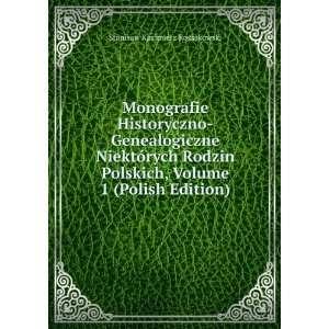 Monografie Historyczno Genealogiczne Niektórych Rodzin