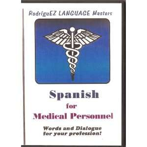 Spanish for Medical Personnel (9780979365508): Donna L
