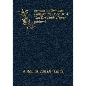 Benedictus Spinoza: Bibliografie Door Dr. A. Van Der Linde