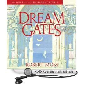 Dream Gates (Audible Audio Edition) Robert Moss Books
