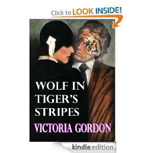 WOLF IN TIGERS STRIPES (A Romance of Tasmania): VICTORIA GORDON