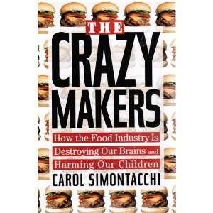 Crazy Makers How the Food Industry Is De (9780585421049