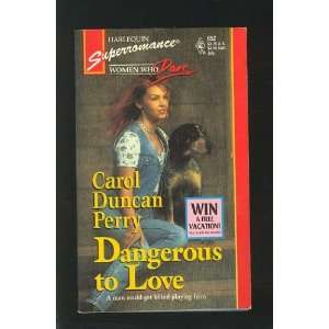 Dangerous to Love (Women Who Dare, Book 18) (Harlequin
