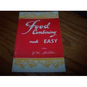 Food Combining Made Easy Copyright (1982 First Revised