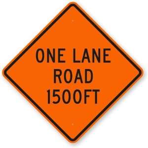 One Lane Road 1500FT Diamond Grade Sign, 30 x 30 Office