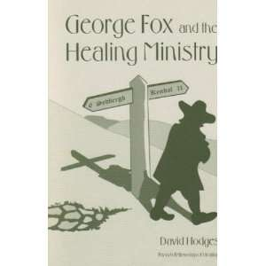 Fox and the healing ministry (9781873048092): R. D Hodges: Books