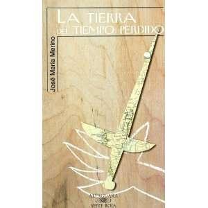 La Tierra Del Tiempo Perdido (9788420445656) Jose Maria Merino Books