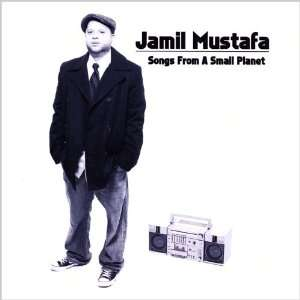Songs from a Small Planet Jamil Mustafa Music