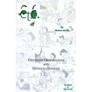 Etc.: Firsthand Observations and Offhand Opinions