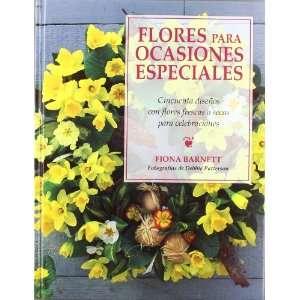 Flores para ocasiones especiales (9788482380636): Fiona