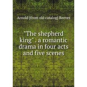 in four acts and five scenes: Arnold [from old catalog] Reeves: Books