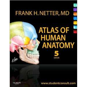 F.H. Netter MDs Atlas of Human Anatomy 5th (Fifth