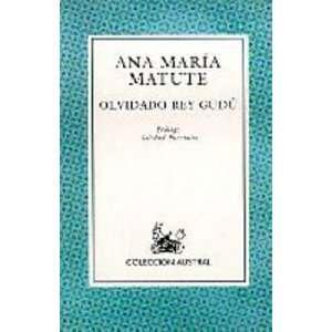 Olvidado Rey Gudu (Spanish Edition) (9788423974993): Ana