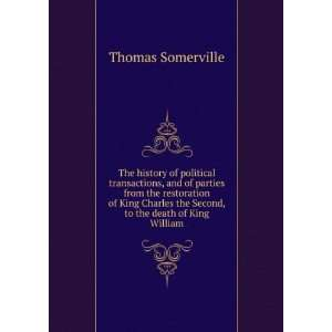 the Second, to the Death of King William. Thomas. Somerville Books