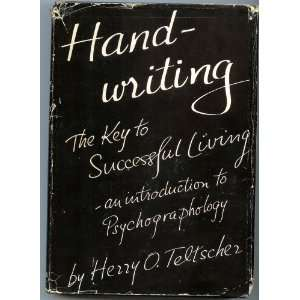 : Handwriting the Key to Successful Living: Herry O. Teltscher: Books