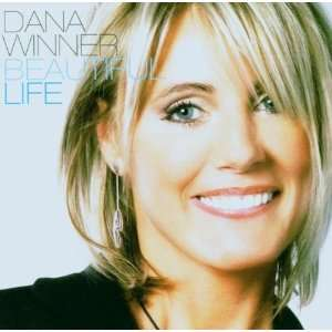 Beautiful Life Dana Winner Music
