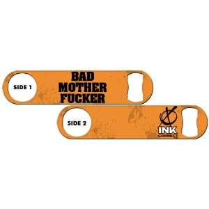 Killer Inked Bottle Opener: Bad MoFo   Orange: Everything Else