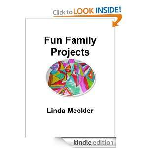 Fun Family Projects: Linda Meckler:  Kindle Store