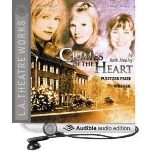 Crimes of the Heart (Dramatized) (Audible Audio Edition