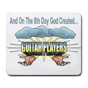 On The 8th Day God Created GUITAR PLAYERS Mousepad
