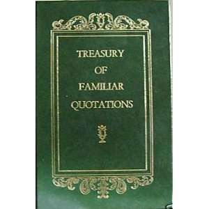 Treasury of Familiar Quotations Anonymous Books