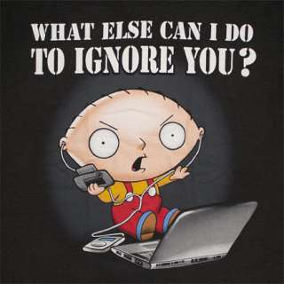 FAMILY GUY Stewie What Can I Do To Ignore You T Shirt for only £ 15