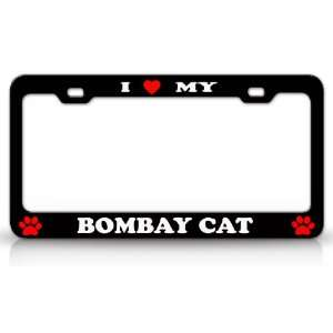 I LOVE MY BOMBAY Cat Pet Animal High Quality STEEL /METAL