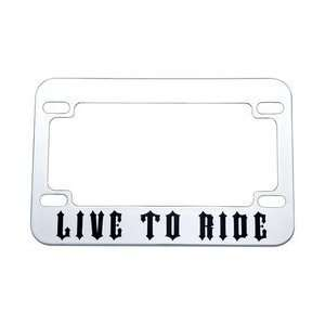Live To Ride Chrome Motorcycle License Plate Frame Four Mounting Holes