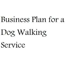 A Sample Dog Walking Business Plan Template