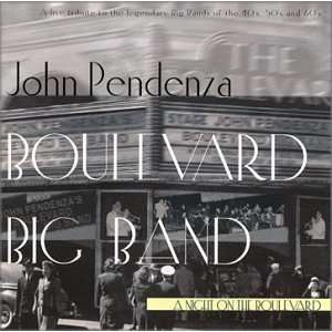 Night on the Boulevard Boulevard Big Band (sm), John Pendenza Music