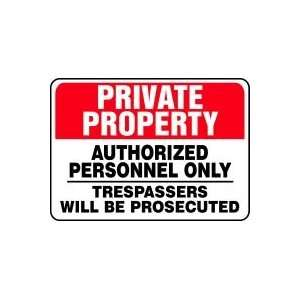 PRIVATE PROPERTY Authorized Personnel Only Trespassers