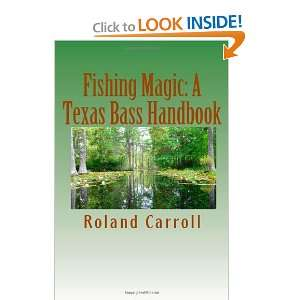 Fishing Magic: A Texas Bass Handbook (9781453856802