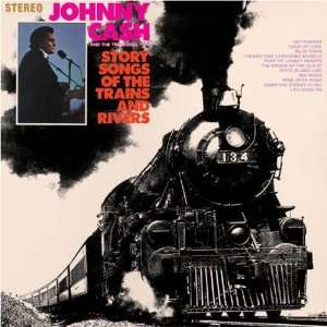 Story Songs of Trains & Rivers [Vinyl] Johnny Cash Music