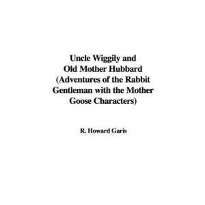 the Mother Goose Characters) (9781437803549) R. Howard Garis Books