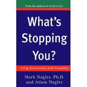 Whats Stopping You? Living Successfully with a Disability