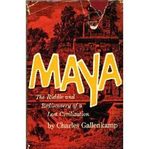 MAYA. The Riddle and Rediscovery of a Lost Civilization