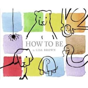 BE ] by Brown, Lisa (Author) May 01 06[ Hardcover ]: Lisa Brown: Books