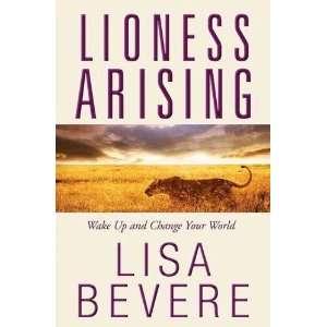 : Lioness Arising (Safari Guide) (9781933185682): Lisa Bevere: Books