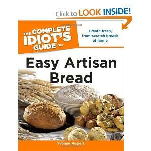 Idiots Guide to Easy Artisan Bread [Paperback] Yvonne Ruperti Books