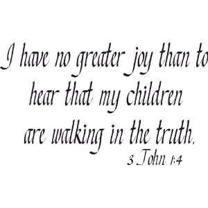 John 14, Vinyl Wall Art, No Greater Joy Than Hear Children Walking