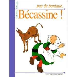 Pas de panique Bécassine! (9782013908245): Marie France