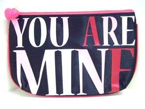 MAKE UP COSMETIC BAGS PURSES NWT YOU ARE MINE