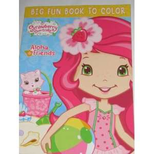 Strawberry Shortcake Big Fun Book to Color ~ Aloha Friends